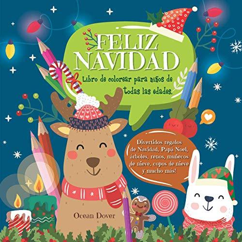 Libro de colorear para niños de todas las edades.: Divertidos regalos de Navidad, Papá Noel, árboles, renos, muñecos de nieve, copos de nieve y mucho ... de colorear y de actividades en español)