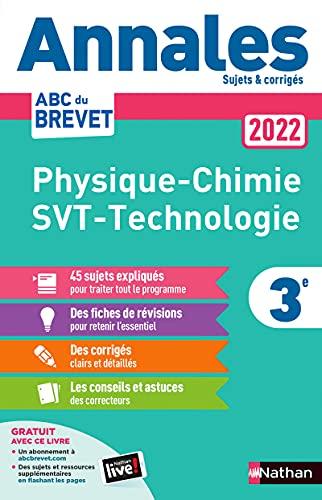Physique-Chimie - Sciences de la vie et de la Terre - Technologie 3e: Sujets et corrigés
