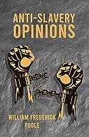 Anti-Slavery Opinions before the Year 1800 Read before the Cincinnati Literary Club