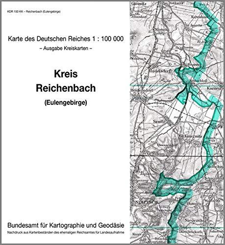 Reichenbach (Eulengebirge): Karte des Deutschen Reiches 1:100.000, Kreiskarte (Karte des Deutschen Reiches. Kreiskarten / 1:100000. Nachdruck aus ... ehemaligen Reichsamtes für Landesaufnahme)