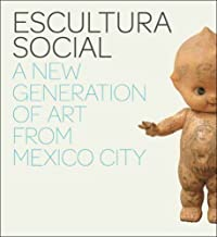 Escultura Social: A New Generation of Art from Mexico City (Paperback)(English) - Common