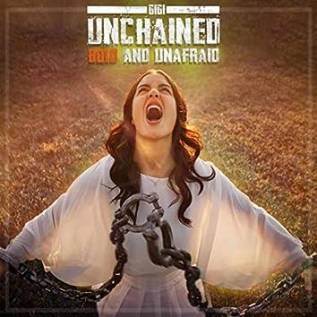 Unchained Bold and Unafraid
