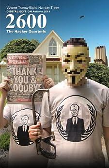[2600 Magazine]の2600 Magazine: The Hacker Quarterly - Autumn 2011 (English Edition)