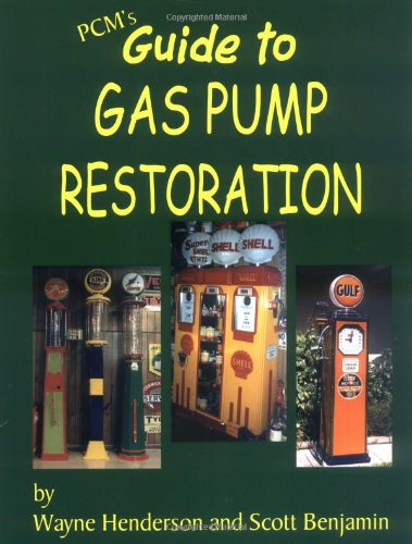 Pcm's Guide To Gas Pump Restoration
