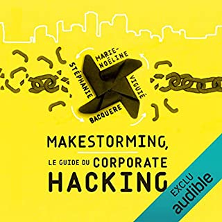 Couverture de Makestorming : Le guide du corporate hacking