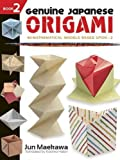 Genuine Japanese Origami, Book 2: 34 Mathematical Models Based Upon (the square root of) 2 (Dover Origami Papercraft)