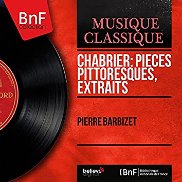 Chabrier: Pièces pittoresques, extraits (Mono Version)