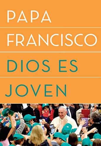 Dios es joven (Spanish Edition)