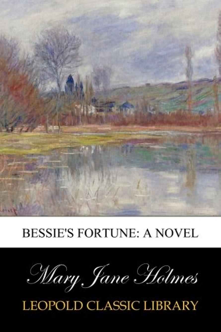 熱心な地域差し迫ったBessie's Fortune: A Novel
