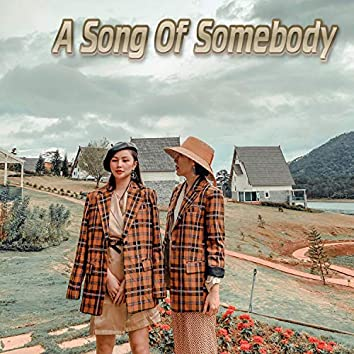 A Song of Somebody