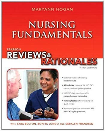 Pearson Reviews & Rationales: Nursing Fundamentals with Nursing Reviews & Rationales (3rd Edition) (Reviews & Rationales Series) 3rd Edition by Hogan, MaryAnn (2013) Paperback