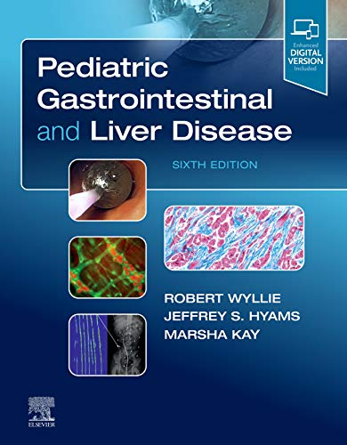 Compare Textbook Prices for Pediatric Gastrointestinal and Liver Disease 6 Edition ISBN 9780323672931 by Wyllie MD, Robert,Hyams MD, Jeffrey S.,Kay MD, Marsha