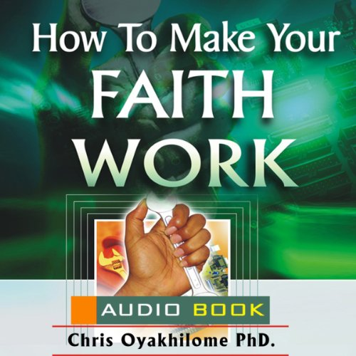 How to Make Your Faith Work audiobook cover art