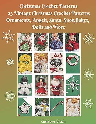 Christmas Crochet Patterns 25 Vintage Christmas Crochet Patterns Ornaments, Angels, Santa, Snowflakes, Dolls and More