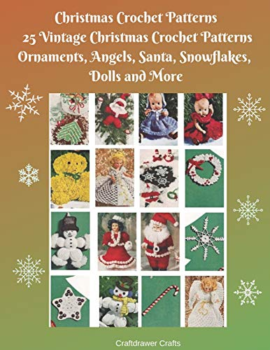 Christmas Crochet Patterns 25 Vintage Christmas Crochet Patterns Ornaments, Angels, Santa, Snowflakes, Dolls and More