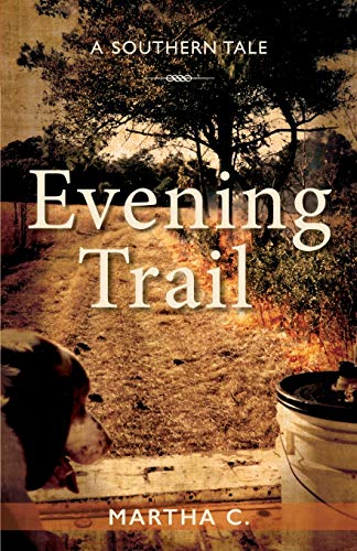 Evening Trail: A Southern Tale