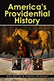 America's Providential History: Biblical Principles of Education, Government, Politics, Economics, and Family Life (Revised and Expanded Version)