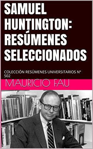 SAMUEL HUNTINGTON: RESÚMENES SELECCIONADOS: COLECCIÓN RESÚMENES UNIVERSITARIOS Nº 502