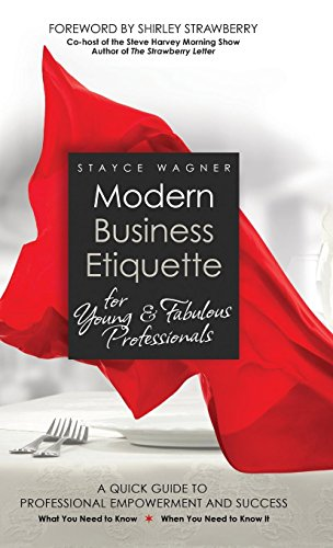 Compare Textbook Prices for Modern Business Etiquette for Young & Fabulous Professionals  ISBN 9781948018036 by Wagner, Stayce
