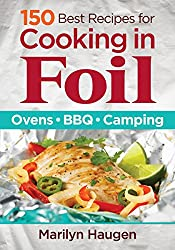 150 Best Recipes For Cooking In Foil