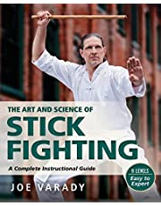 Art and Science of Stick Fighting: Complete Instructional Guide
