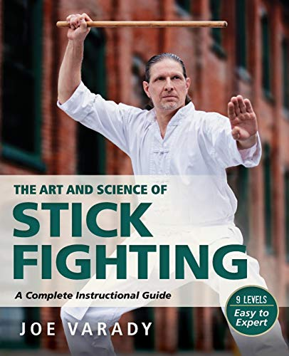 Compare Textbook Prices for The Art and Science of Stick Fighting: Complete Instructional Guide Martial Science  ISBN 9781594397332 by Varady, Joe