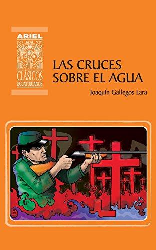 Las cruces sobre el agua: 1 (Ariel Clsicos Ecuatorianos)