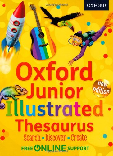 Oxford Junior Illustrated Thesaurus: Accessible, fun and colourful, for children aged 7+