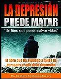 LA DEPRESIÓN PUEDE MATAR 'Un libro que puede salvar vidas': EL libro que a ayudado a miles de personas a salir de la Depresión