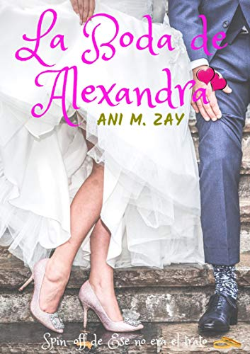La Boda de Alexandra (Mis Chicas S…) de Ani M. Zay
