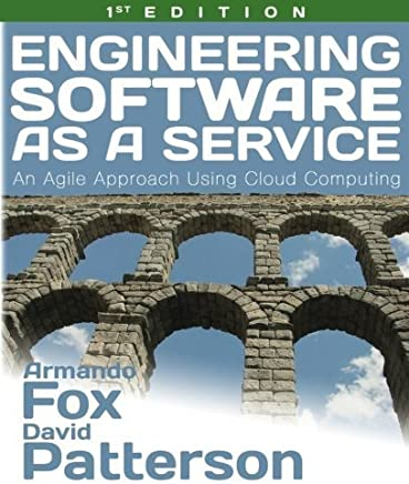 Engineering Software as a Service: An Agile Approach Using Cloud Computing by Armando Fox David Patterson(2013-04-16)