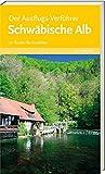 Reiseführer: Der Ausflugs-Verführer Schwäbische Alb