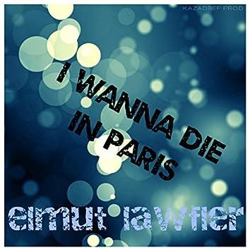 I Wanna Die in Paris