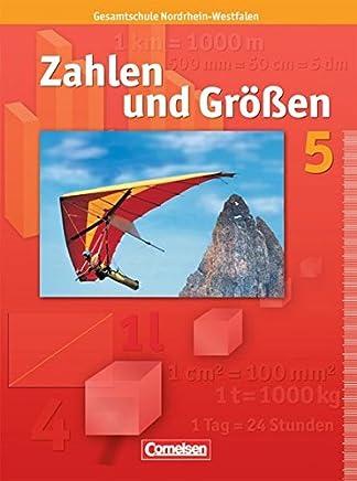 Zahlen und Größen - Gesamtschule Nordrhein-Westfalen: Zahlen und Größen 5. Schülerbuch. Nordrhein-Westfalen