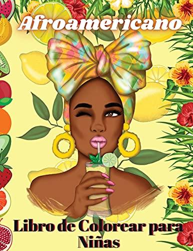 Afroamericano Libro de Colorear para Niñas: Un Libro Creativo y Sorprendente para Niñas con Mujeres Afroamericanas   Páginas de Actividades para Niñas con Pelo Rizado Natural
