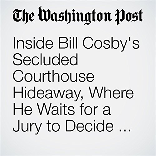 Inside Bill Cosby's Secluded Courthouse Hideaway, Where He Waits for a Jury to Decide His Fate audiobook cover art