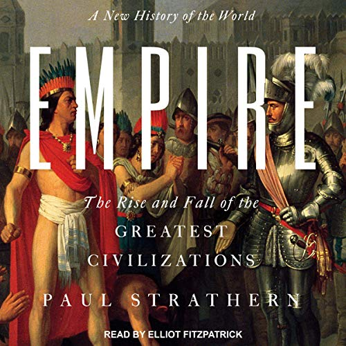The Rise and Fall of the Greatest Civilizations
