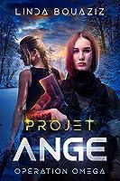 Projet ANGE: Opération Oméga