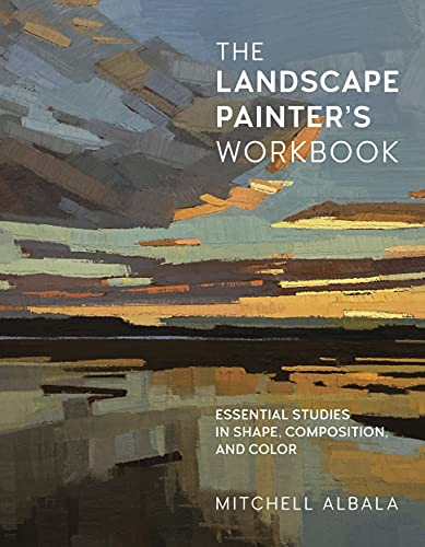The Landscape Painter's Workbook: Essential Studies in Shape, Composition, and Color (For Artists)