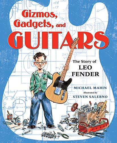 Gizmos, Gadgets, and Guitars: The Story of Leo Fender (English Edition)