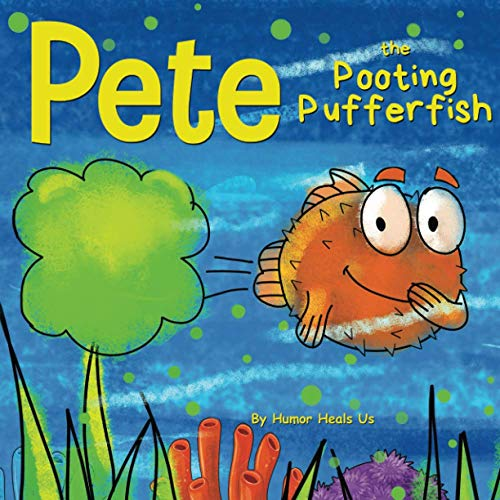 Pete the Pooting Pufferfish: A Funny Story About a Fish Who Poots (Farts) (Farting Adventures)