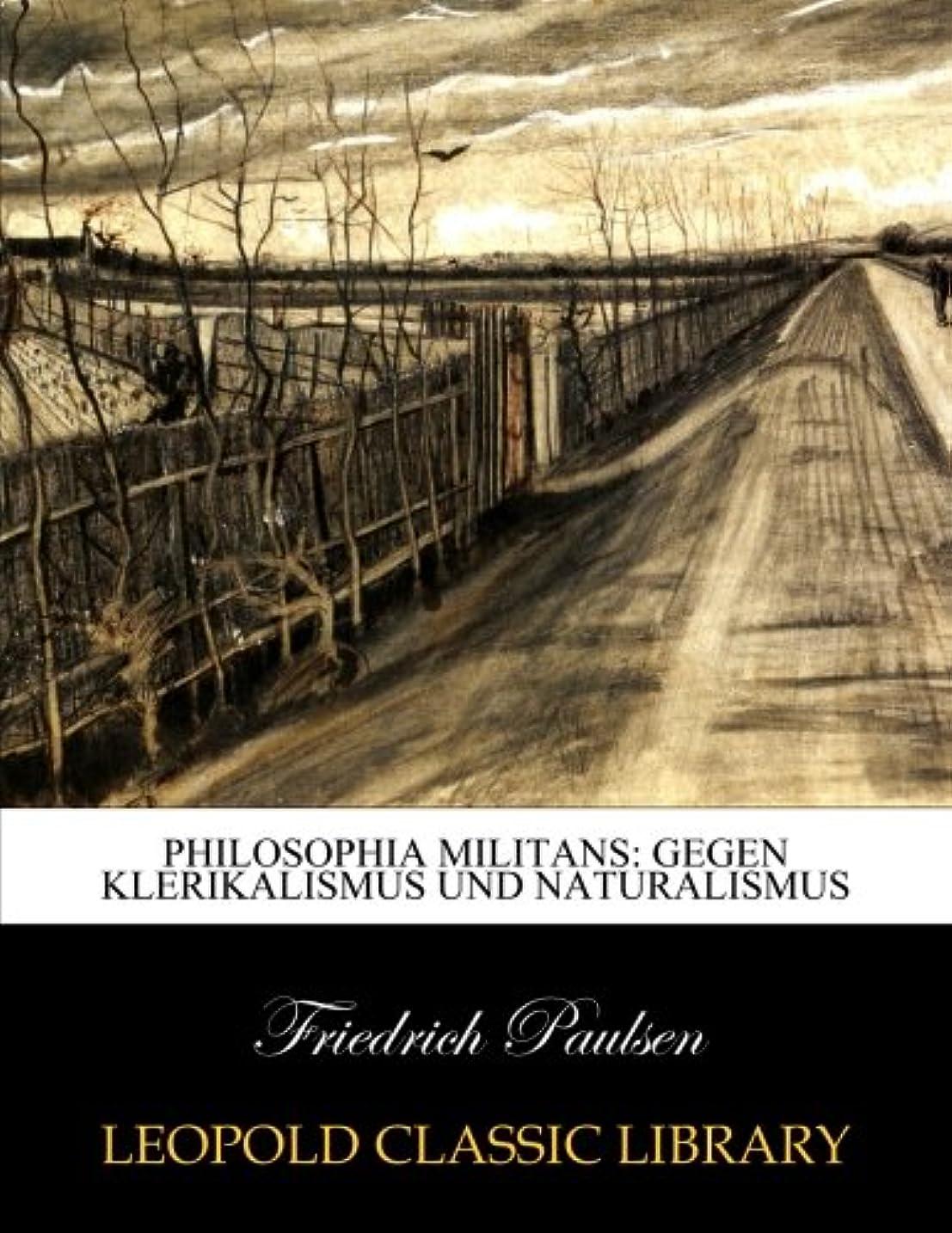 バッテリー石のお香Philosophia militans: gegen Klerikalismus und Naturalismus