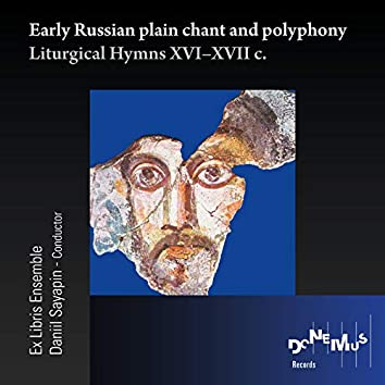 Early Russian plain chant and polyphony