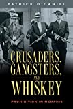 Crusaders, Gangsters, and Whiskey: Prohibition in Memphis