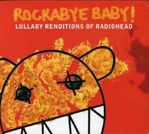 Rockabye baby Lullaby Renditions of Radiohead