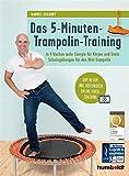 Das 5-Minuten-Trampolin-Training: In 4 Wochen mehr Energie für Körper und Seele. Schwingübungen...