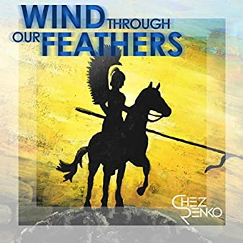 Wind Through Our Feathers