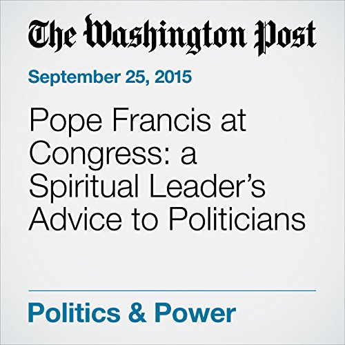 Pope Francis at Congress: a Spiritual Leader's Advice to Politicians audiobook cover art