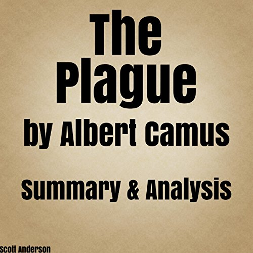 The Plague by Albert Camus- Summary & Analysis audiobook cover art