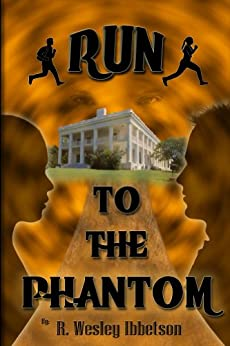 YA Dystopian: Run to the Phantom por [R. Ibbetson, Dante Joseph]